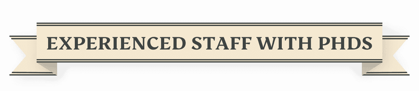 Experienced Staff With PHDs